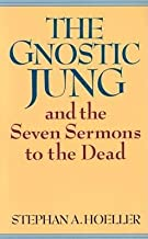 The Gnostic Jung and the Seven Sermons to the Dead[GNOSTIC JUNG & THE 7 SERMONS T][Paperback]
