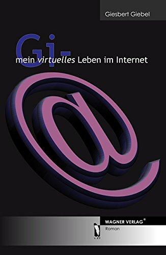 Gi - mein virtuelles Leben im Internet
