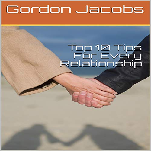 Top 10 Tips for Every Relationship audiobook cover art