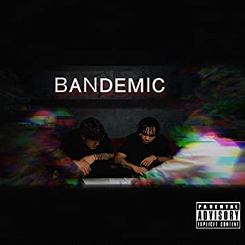 Bandemic (feat. Los)