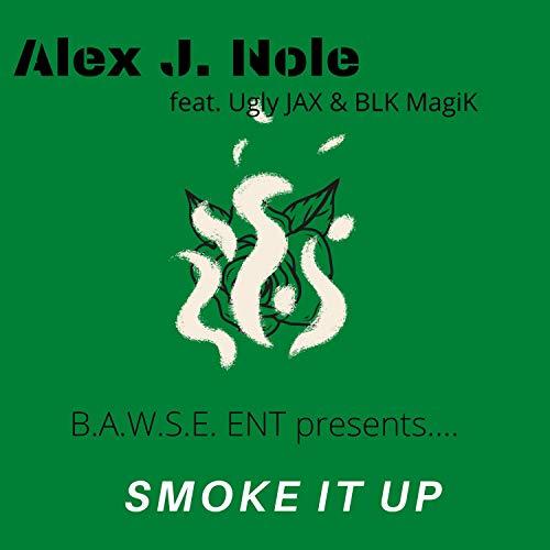 Smoke It Up (feat. Ugly Jax & BLK MagiK) [Explicit]