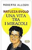 Natuzza Evolo. Una vita fra i miracoli