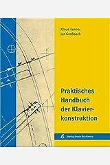 Praktisches Handbuch der Klavierkonstruktion Hardcover