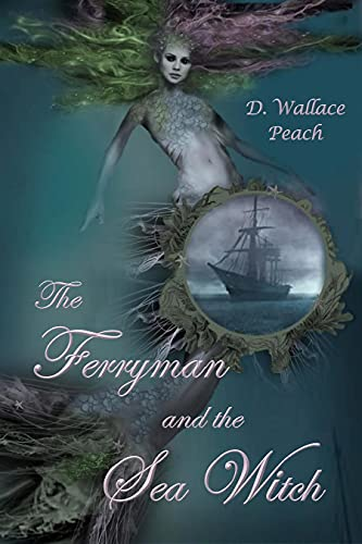 The Ferryman and the Sea Witch by [D. Wallace Peach]