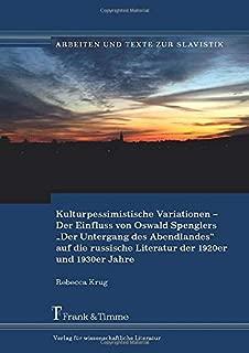 """Kulturpessimistische Variationen – Der Einfluss von Oswald Spenglers """"Der Untergang des Abendlandes"""" auf die russische Literatur der 1920er und 1930er Jahre (German Edition)"""