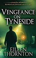 Vengeance On Tyneside (Agnes Lockwood Mysteries)