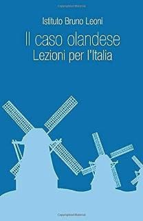 Il caso olandese. Lezioni per l'Italia: Lezioni per l'Italia