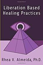 Liberation Based Healing Practices