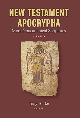 New Testament Apocrypha: More Noncanonical Scriptures (English Edition)