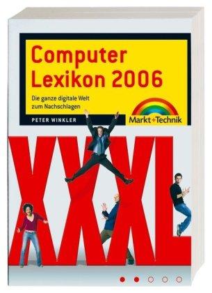 Computerlexikon 2007 - über 1000 Seiten mit Sonderteil und Open Source Speziallexikon: Die ganze digitale Welt zum Nachschlagen (Sonstige Bücher M+T)