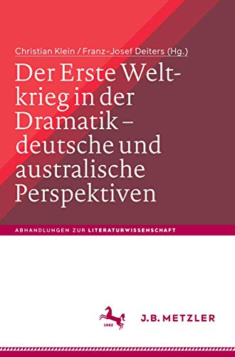 Der Erste Weltkrieg in der Dramatik – deutsche und australische Perspektiven / The First World War in Drama – German and Australian Perspectives (Abhandlungen zur Literaturwissenschaft)