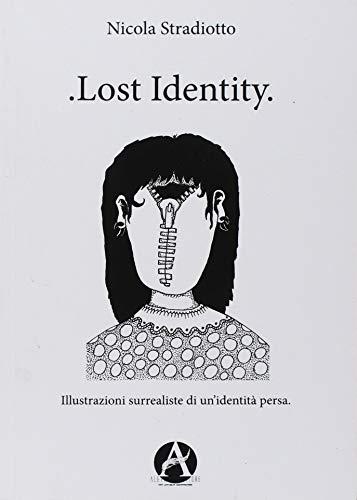 Lost identity. Illustrazioni surrealiste di un'identità persa