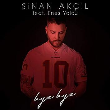 Bye Bye (feat. Enes Yolcu)