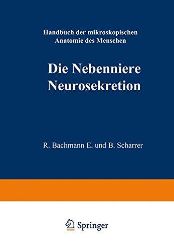 Die Nebenniere. Neurosekretion. (Handbuch der mikroskopischen Anatomie des Menschen Handbook of Mikroscopic Anatomy, 6 / 5)