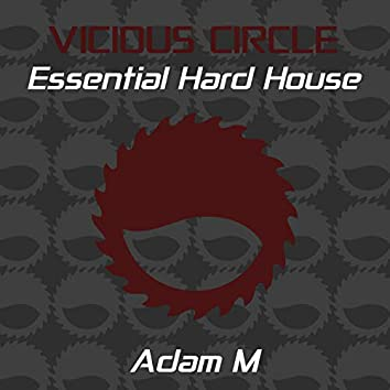 Essential Hard House, Vol. 25 (Mixed by Adam M)