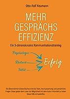 Mehr Gespraechs-Effizienz - Ein 3-dimensionales Kommunikationstraining: Psychologie, Rhetorik, Taktik