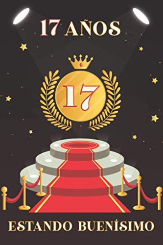 17 AÑOS ESTANDO BUENÍSIMO: Regalos de cumpleaños confinamiento 17 años para niña y niño, memorable cuaderano de notas, regalo 17 años ... diario o ... regalo para recordar, idea de regalo perfecta