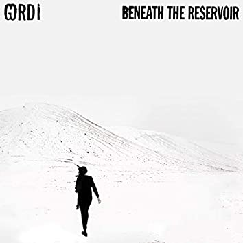 Beneath The Reservoir