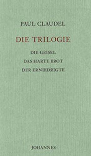 Die Trilogie: Die Geisel /Das harte Brot /Der Erniedrigte
