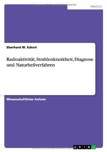 Radioaktivität, Strahlenkrankheit, Diagnose und Naturheilverfahren