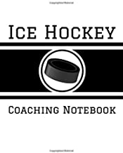 Ice Hockey Coaching Notebook: 100 Full Page Ice Hockey Diagrams for Coaches and Players