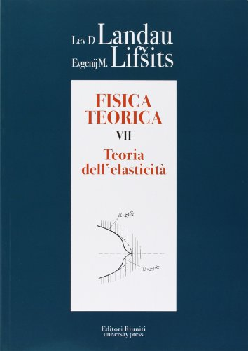 Fisica teorica 7. Teoria dell'elasticità