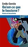 Qu'est-ce que le fascisme?: Histoire et interprétation: A30387 (Folio. Histoire)