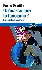 Qu'est-ce que le fascisme? - Histoire et interprétation d'Emilio Gentile
