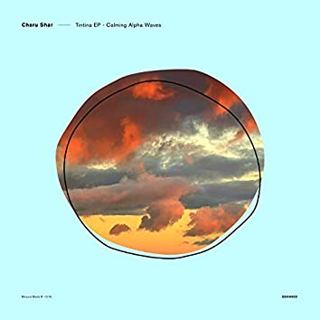 Tintina EP - Calming Alpha Waves (Binaural Beats 8Hz, 9Hz, 10Hz, 11Hz, 12Hz, 13Hz)