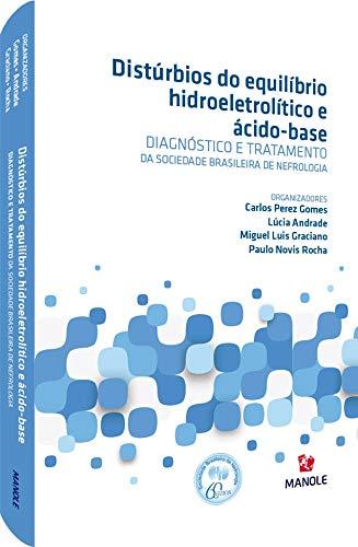 Distúrbios do equilíbrio hidroeletrolítico e ácido base: Diagnóstico e tratamento da Sociedade Brasileira de Nefrologia
