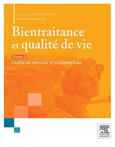 Bientraitance et qualité de vie - T.2: Outils et retours d'expériences (Hors collection) (French Edition)