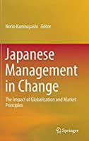 Japanese Management in Change: The Impact of Globalization and Market Principles