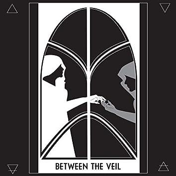 Between the Veil