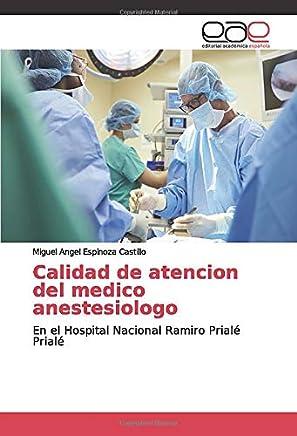 Calidad de atencion del medico anestesiologo: En el Hospital Nacional Ramiro Prialé Prialé