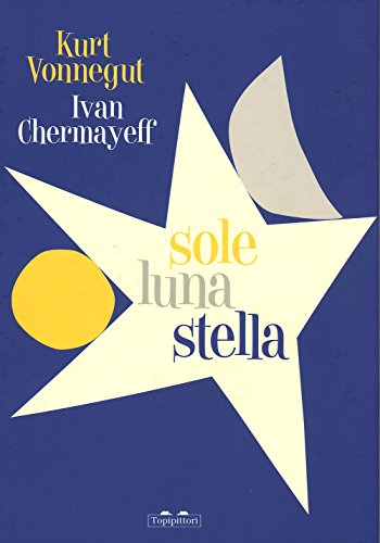 Sole luna stella. Ediz. illustrata