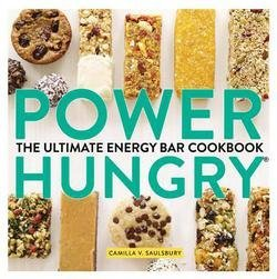 Camilla V. Saulsbury: Power Hungry : The Ultimate Energy Bar Cookbook (Paperback); 2013 Edition