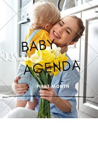 BABY AGENDA: FIRST MONTH