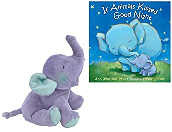 If Animals Kissed Good Night by Ann Whitford Paul and Illustrator David Walker and MerryMakers Cuddly Silky Elephant If Animals Kissed Goodnight Plush Character Gift Set for Your Special Little One