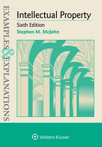 Compare Textbook Prices for Examples & Explanations for Intellectual Property Examples & Explanations Series 6 Edition ISBN 9781454891987 by McJohn, Stephen M.