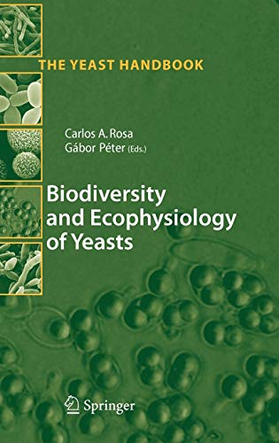 Biodiversity and Ecophysiology of Yeasts: The Yeast Handbook
