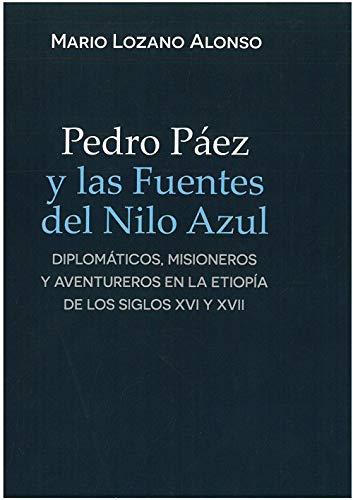 Pedro Páez y las fuentes del Nilo azul: 1 (Personajes Históricos)