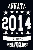 Annata 2014, 7 Anni Meravigliosi: Notebook A5   Diario Buon compleanno 2014 anni Regalo   Quaderno a righe per scrivere / 120 pagine.