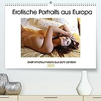 Erotische Portraits aus Europa (Premium, hochwertiger DIN A2 Wandkalender 2022, Kunstdruck in Hochglanz): Schoenheit und Erotik aus den verschiedensten europaeischen Laendern (Monatskalender, 14 Seiten )