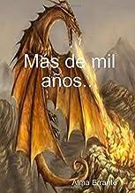 Más de mil años... (Spanish Edition)