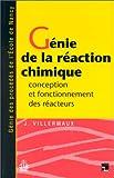 Génie de la réaction chimique - Conception et fonctionnement des réacteurs