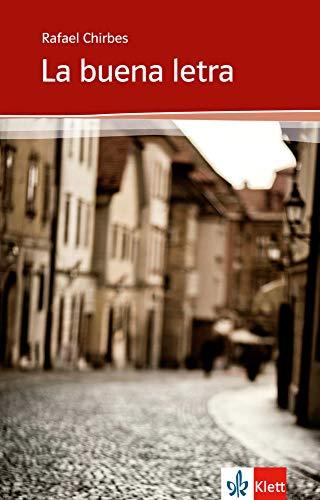 La buena letra: Spanische Lektüre für die Oberstufe. Originaltext mit Annotationen: Klett Lektüren Spanisch (Biblioteca Klett)