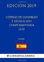 Código de Comercio y legislación complementaria (2/2) (España) (Edición 2019)