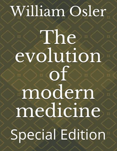 The evolution of modern medicine: Special Edition