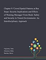 Chapter 9: 'Crowd Spatial Patterns at Bus Stops: Security Implications and Effects of Warning Messages' From Book: Safety and Security in Transit Environments: An Interdisciplinary Approach