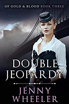 Double Jeopardy (Of Gold & Blood Book 3) by [Jenny Wheeler]